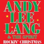 Andy Lee Lang & The Spirit - Rockin Christmas