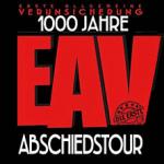 Erste Allgemeine Verunsicherung - EAV Abschiedstour - Zusatztermin