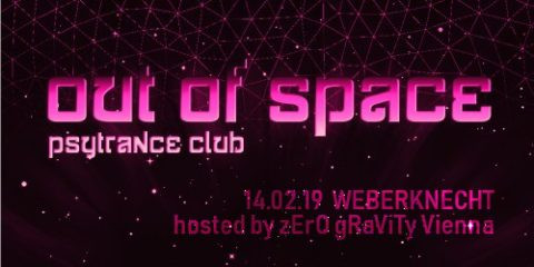 Out Of Space - hosted by Zero Gravity Vienna am 14. February 2019 @ Weberknecht.
