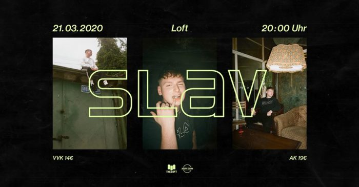SLAV | pres. by 2020s Club & The Loft am 21. March 2020 @ The Loft.