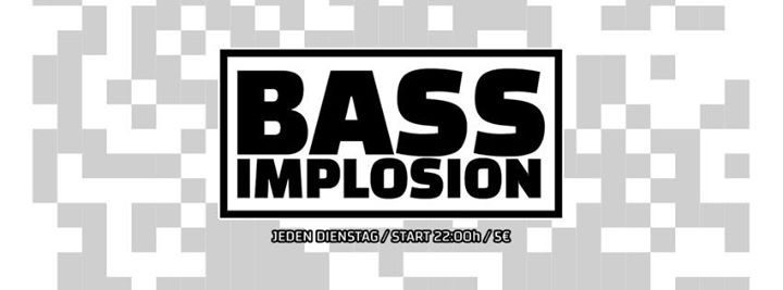 Bass Implosion am 24. July 2018 @ Weberknecht.