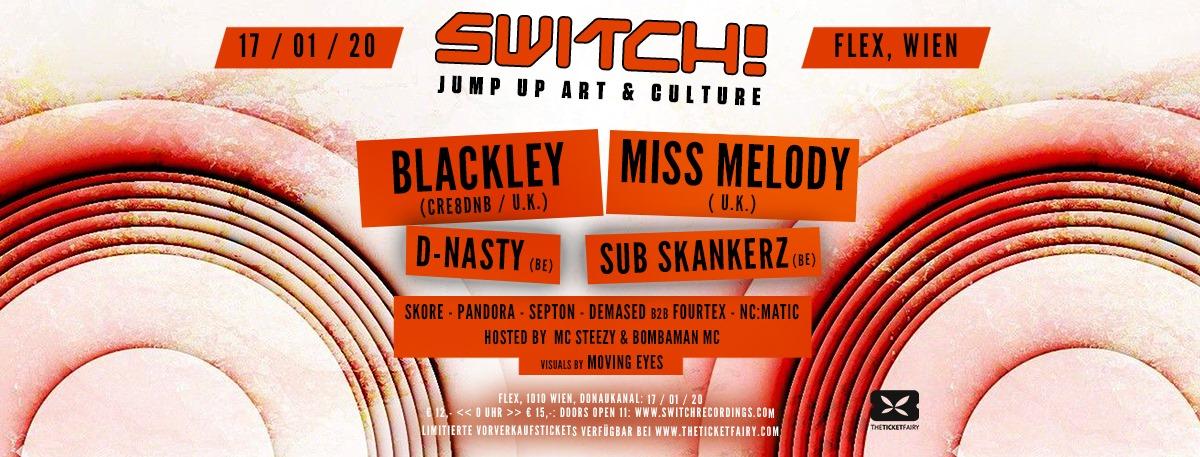 Switch! feat. Blackley, Miss Melody, D-Nasty, Sub Skankerz am 17. January 2020 @ Flex.