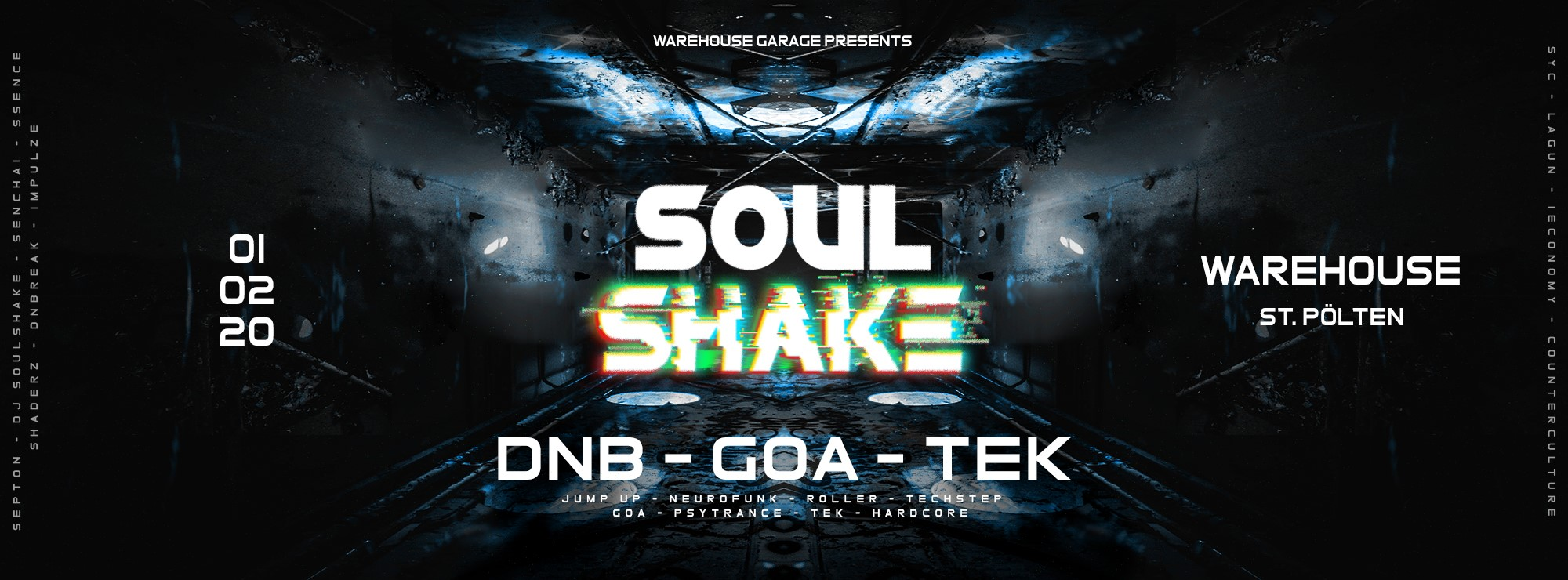 Soulshake w/ DNB, GOA & TEK am 1. February 2020 @ Warehouse.