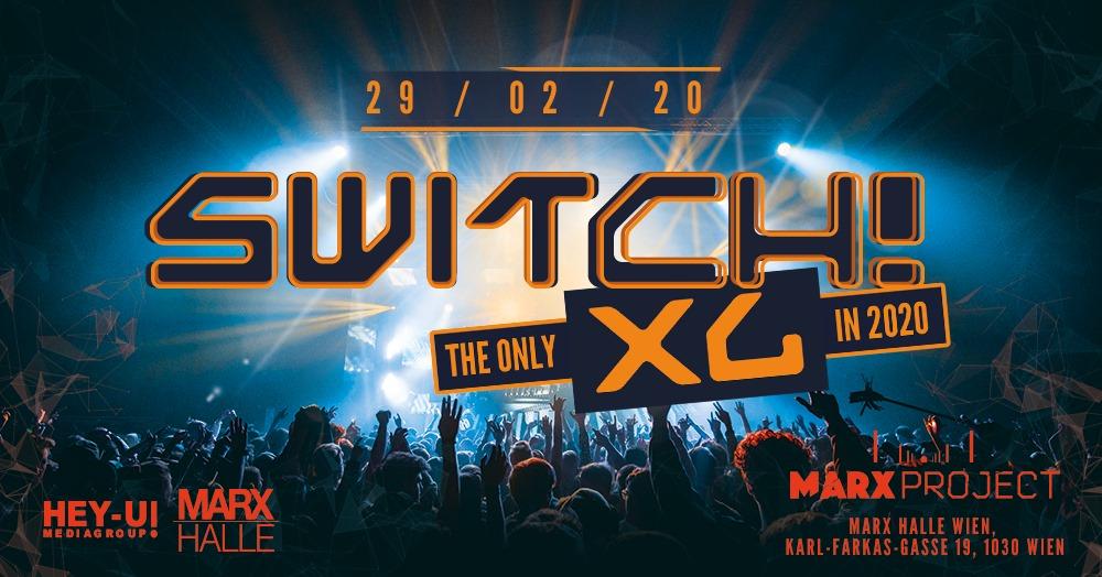 Switch! XL am 29. February 2020 @ Marx Halle.