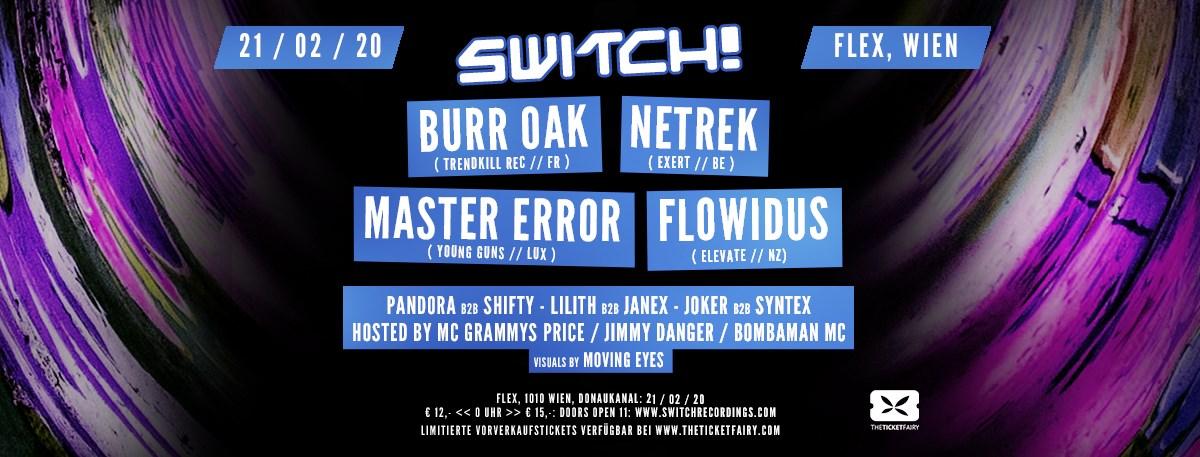 Switch! feat. Burr Oak, Netrek, Master Error, Flowidus am 21. February 2020 @ Flex.