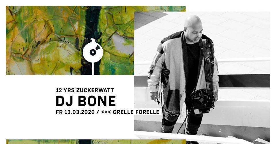 12 YRS ZUCKERWATT w/ DJ BONE am 13. March 2020 @ Grelle Forelle.