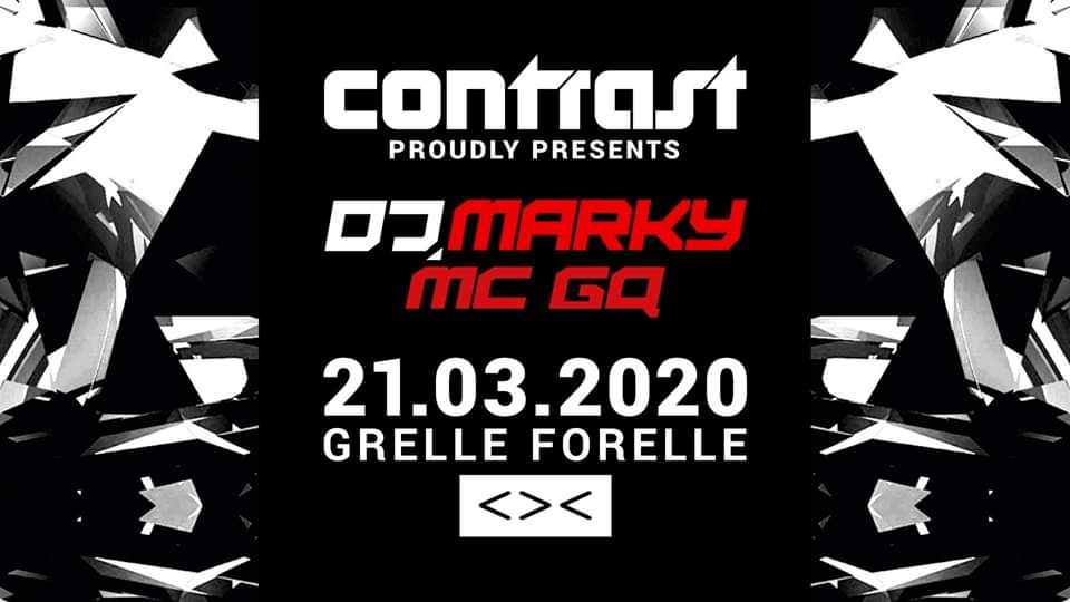 CONTRAST presents DJ MARKY & MC GQ am 21. March 2020 @ Grelle Forelle.
