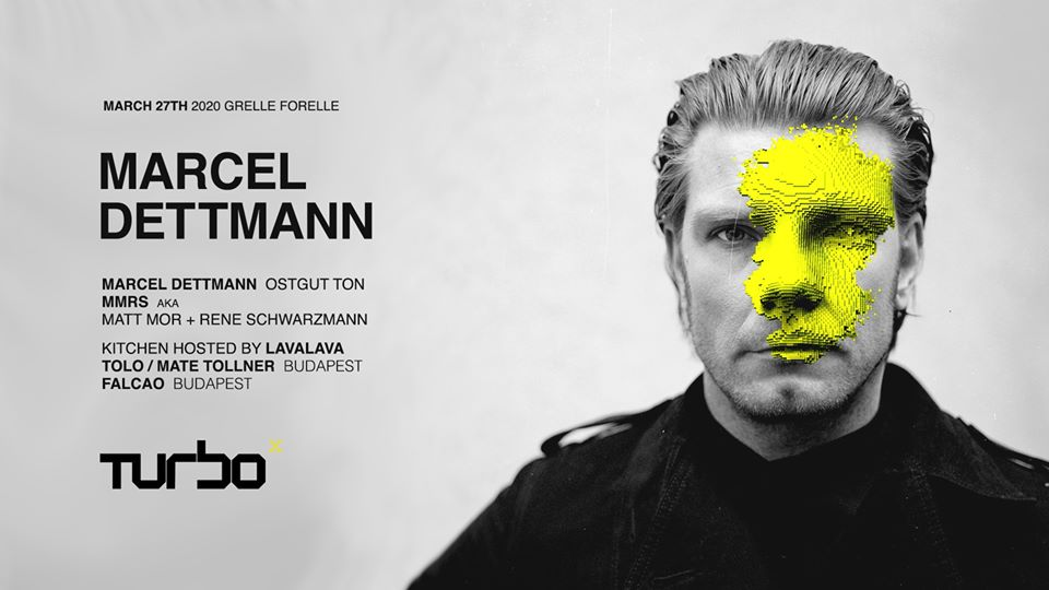 Turbo Projects‎Marcel Dettmann | X Years TURBO am 27. March 2020 @ Grelle Forelle.