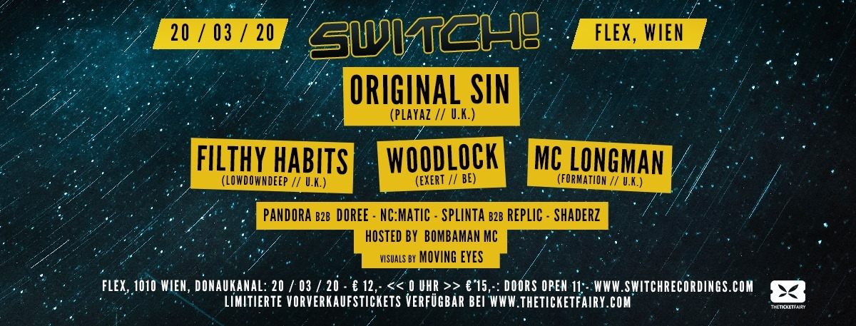 Switch! feat. Original Sin, Filthy Habits, Woodlock am 20. March 2020 @ Flex.
