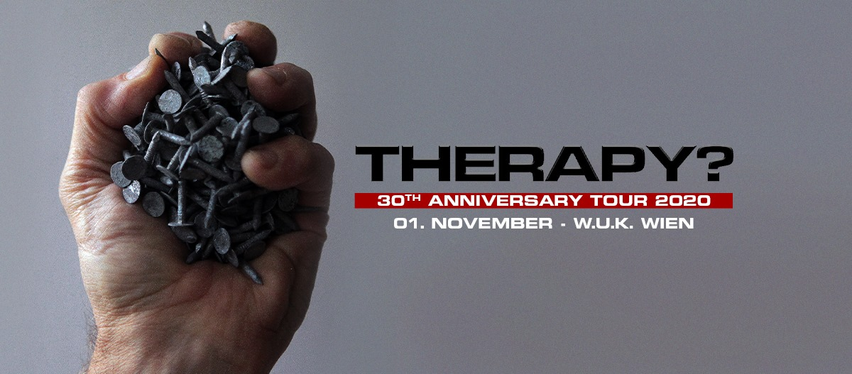 Therapy? am 1. November 2020 @ WUK.