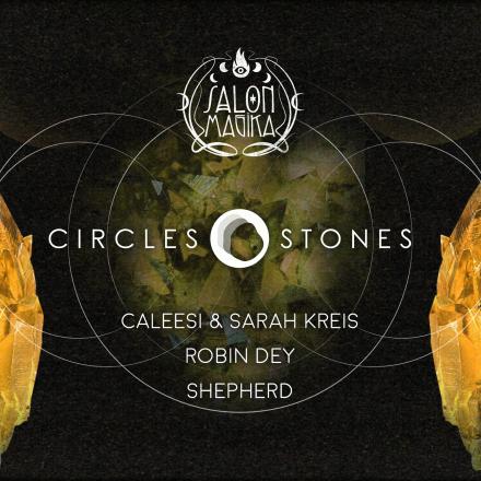 Circles & Stones x Salon Magika