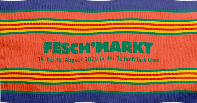 Fesch'markt Graz #13 am 14. August 2020 @ Seifenfabrik/Fachwerkhalle.
