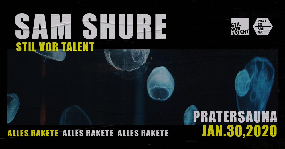Alles Rakete w/ Sam Shure am 30. January 2020 @ Pratersauna.