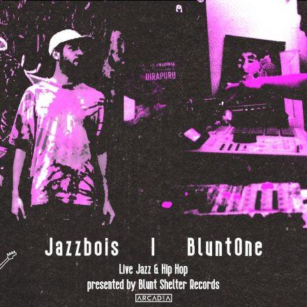 Jazzbois & BluntOne