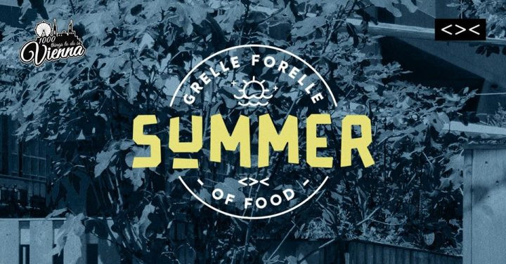 Summer Of Food am 31. August 2018 @ Grelle Forelle.