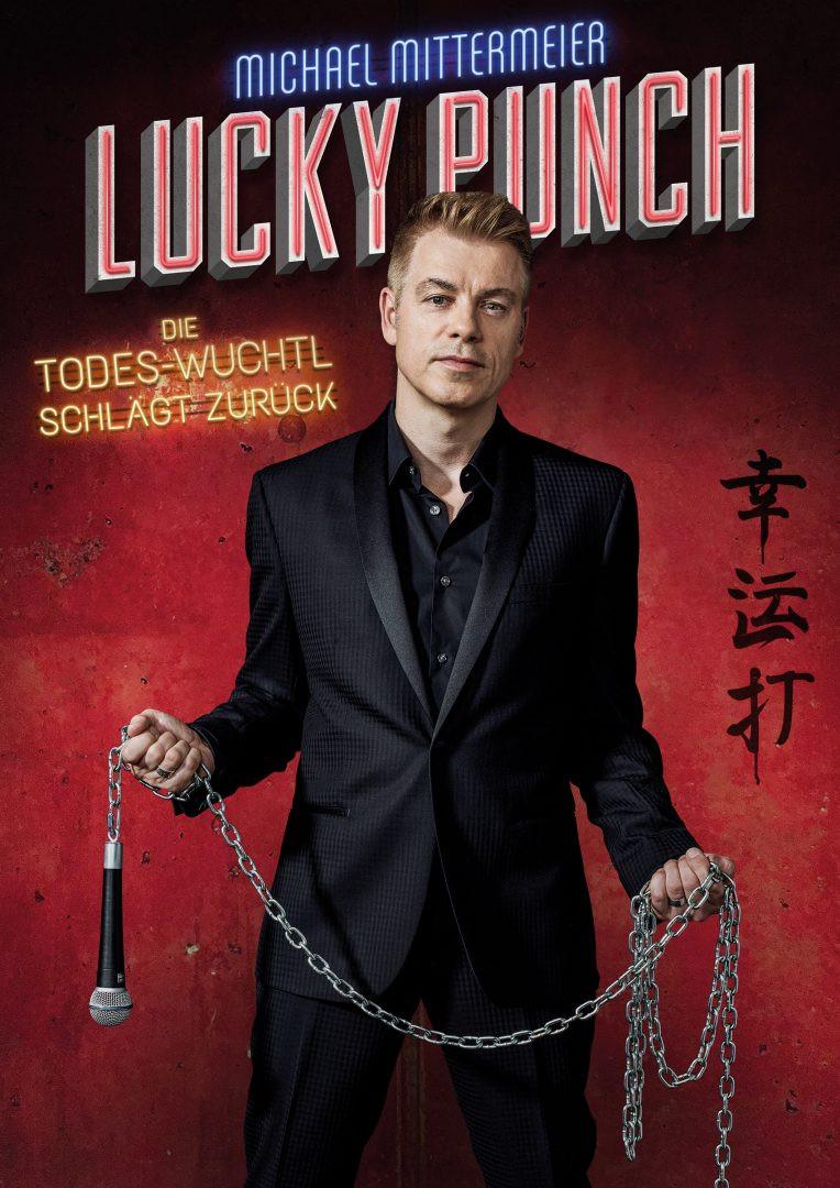 Michael Mittermeier: Lucky Punch - Die Todes-Wuchtl schlägt zurück am 16. October 2018 @ Globe Wien.