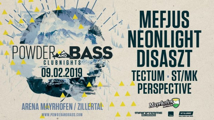 Powder & Bass Clubnight feat. Mefjus & Neonlight am 9. February 2019 @ Arena Club Mayrhofen.