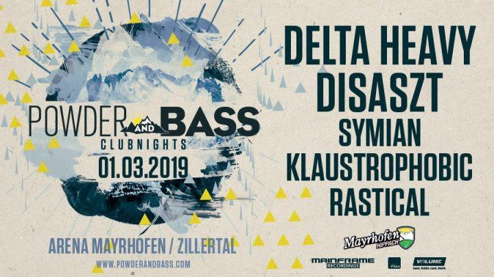 Powder & Bass Clubnight feat. Delta Heavy am 1. March 2019 @ Arena Club Mayrhofen.