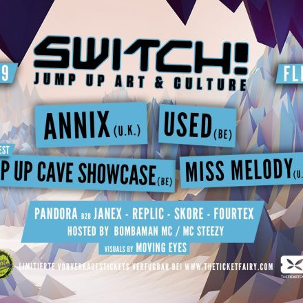 Switch! feat. Annix, Used, Jump Up Cave Showcase, Miss Melody