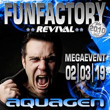 FunFactory Revival - Megaevent mit Aquagen
