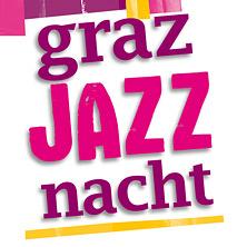 grazJAZZnacht 2020 am 13. March 2020 @ GrazJazz-Nacht.