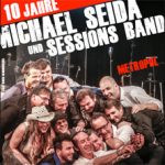 10 Jahre Michael Seida & Sessions Band - LEBEN inkl. After Show Party