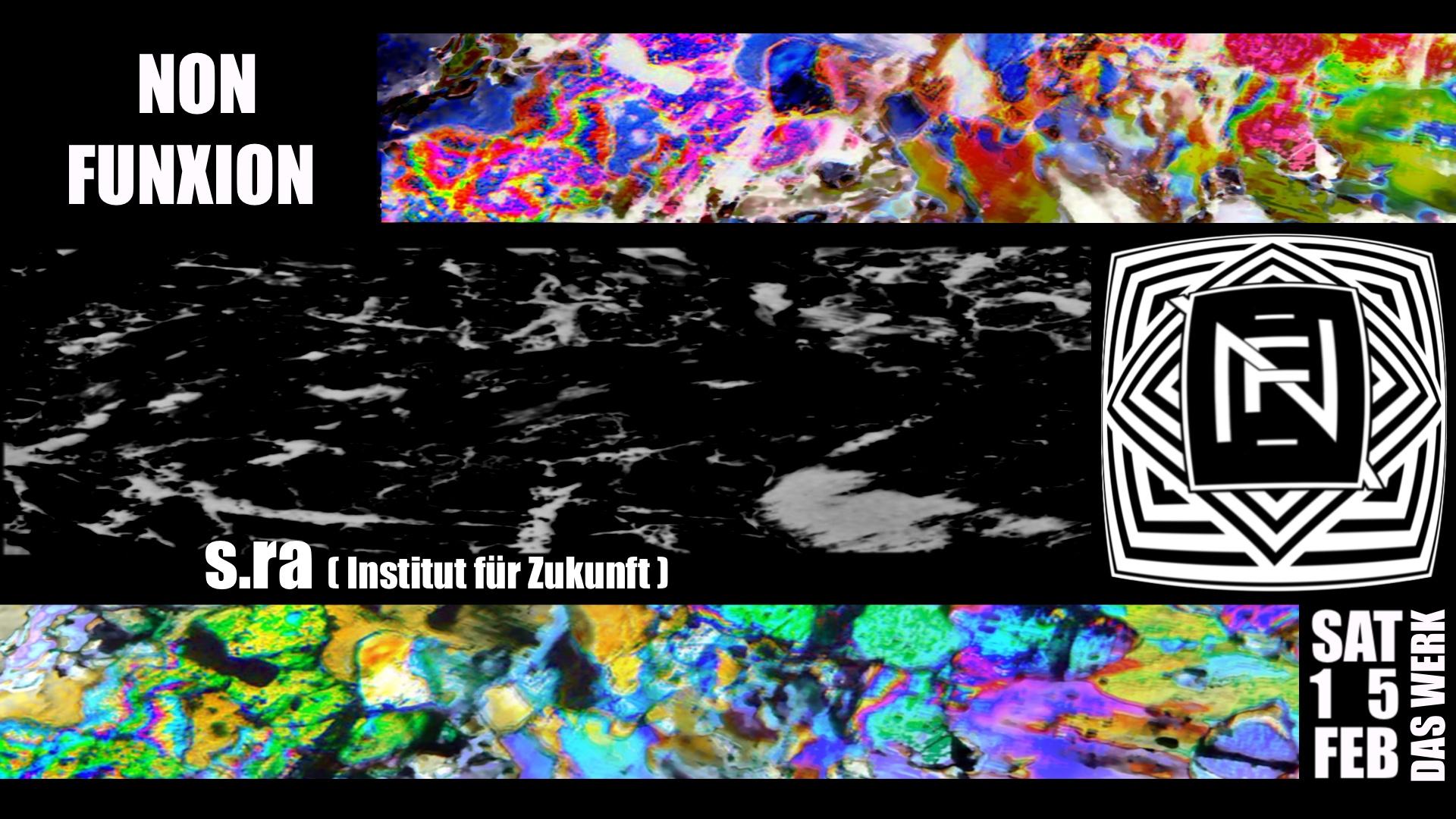 Non Funxion w// s.ra [Institut für Zukunft] am 15. February 2020 @ Das Werk.