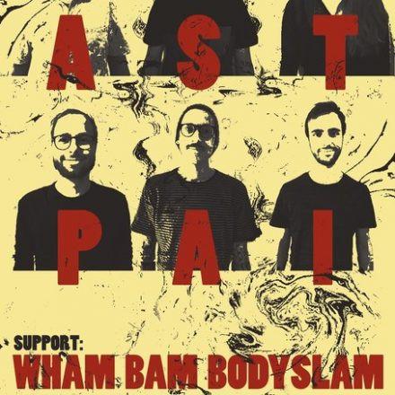 Astpai + Wham Bam Bodyslam + I'm a Sloth