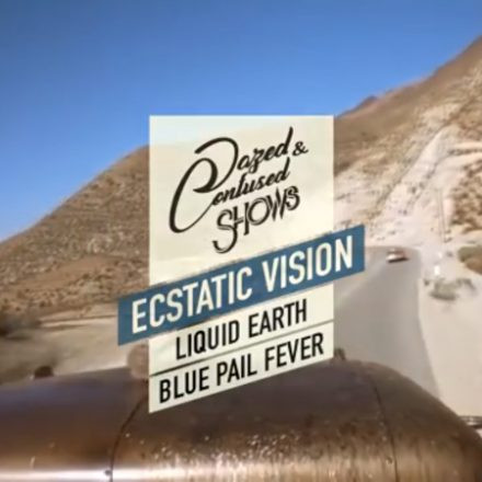 Ecstatic Vision (US), Liquid Earth, Blue Pail Fever