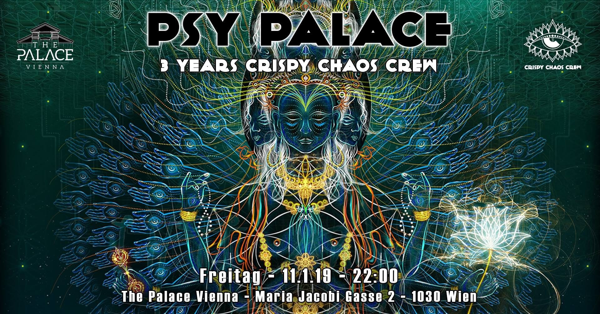 Psy Palace - 3 Years Crispy Chaos Crew am 11. January 2019 @ The Palace Vienna.