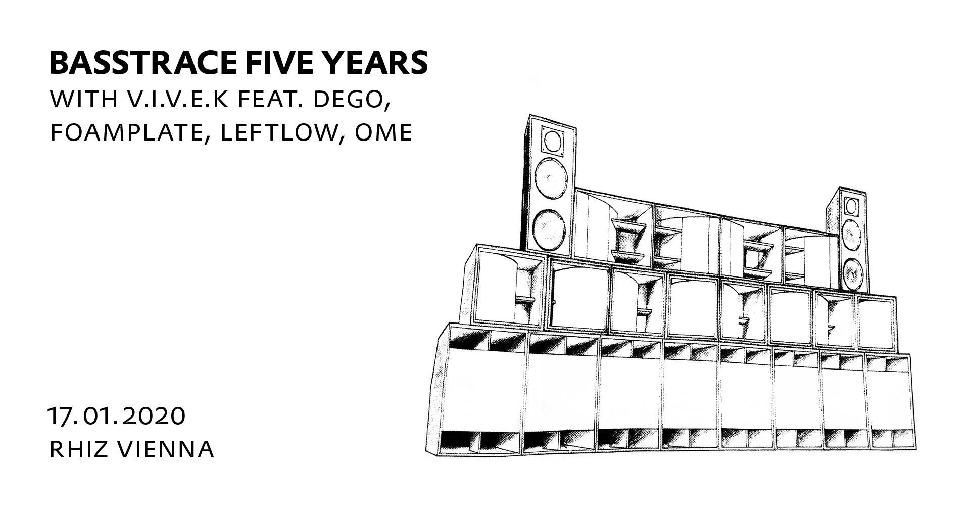 Basstrace FIVE YEARS /w Vivek feat Dego, Foamplate, Leftlow, OME am 17. January 2020 @ rhiz - bar modern.