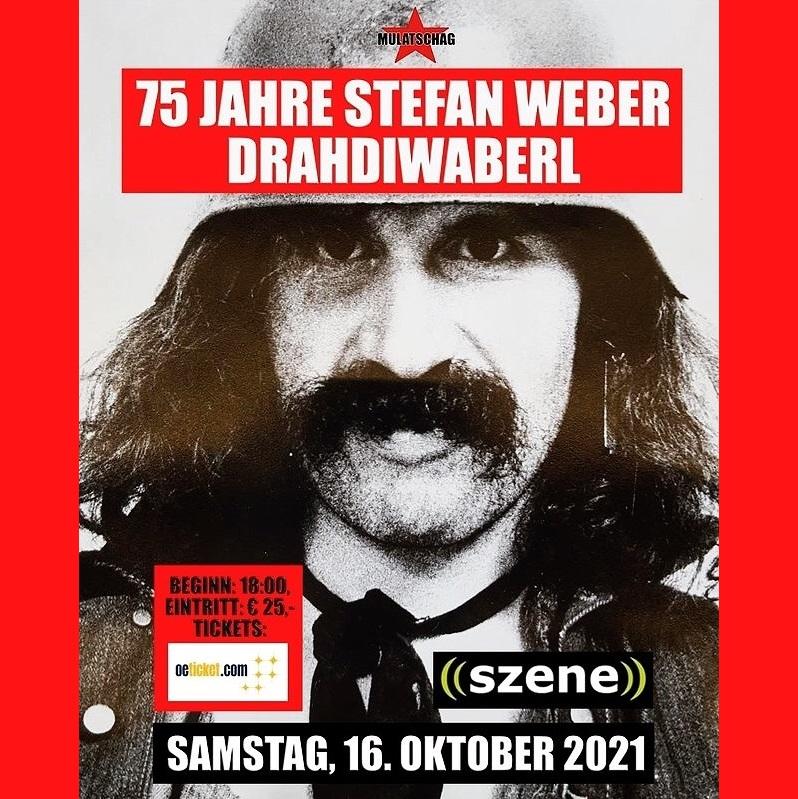 75 JAHRE PROF. STEFAN WEBER (DRAHDIWABERL) am 16. October 2021 @ Szene Wien.
