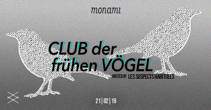 Club der frühen Vögel w/ Les Suspects Habituels am 21. February 2019 @ Mon Ami.