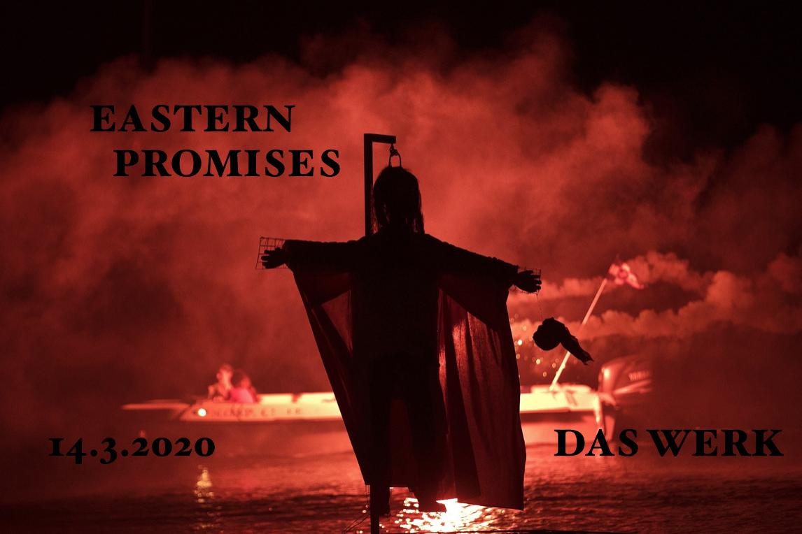 Eastern Promises am 14. March 2020 @ Das Werk.