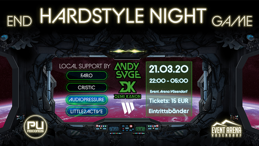 Endgame Hardstyle Night w/ Demi Kanon & Andy SVGE am 21. March 2020 @ Event Arena Vösendorf.
