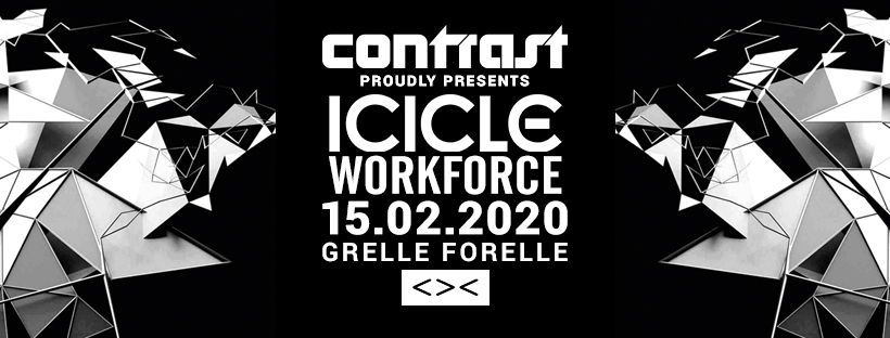 CONTRAST presents ICICLE & WORKFORCE | 18+ am 15. February 2020 @ Grelle Forelle.