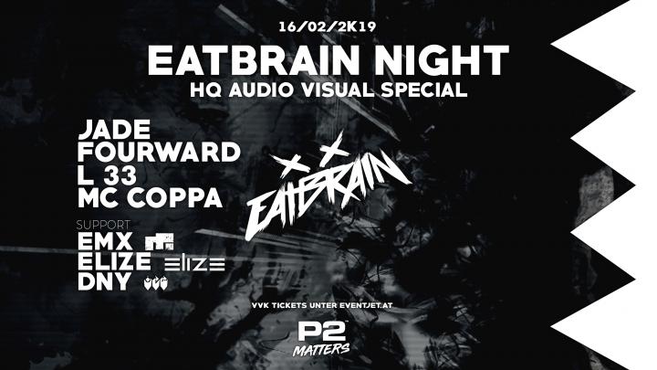Eatbrain Night - HQ Audio Visual Special am 16. February 2019 @ P2 Mattersburg.