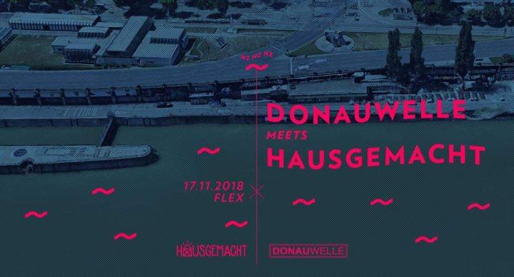 Donauwelle meets Hausgemacht am 17. November 2018 @ Flex.