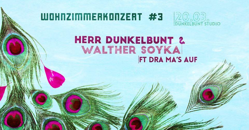 Herr Dunkelbunt & Walther Syka ft. Drah ma's auf! - Wohnzimmerkonzert #3 am 20. March 2020 @ [dunkelbunt] Studio.
