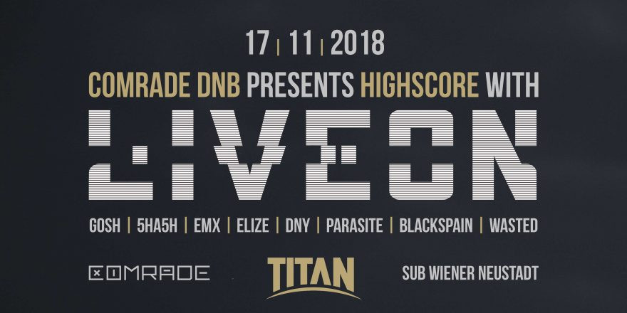 COMRADE DNB pres. HIGHSCORE w/ LIVEON (TITAN RECORDS)