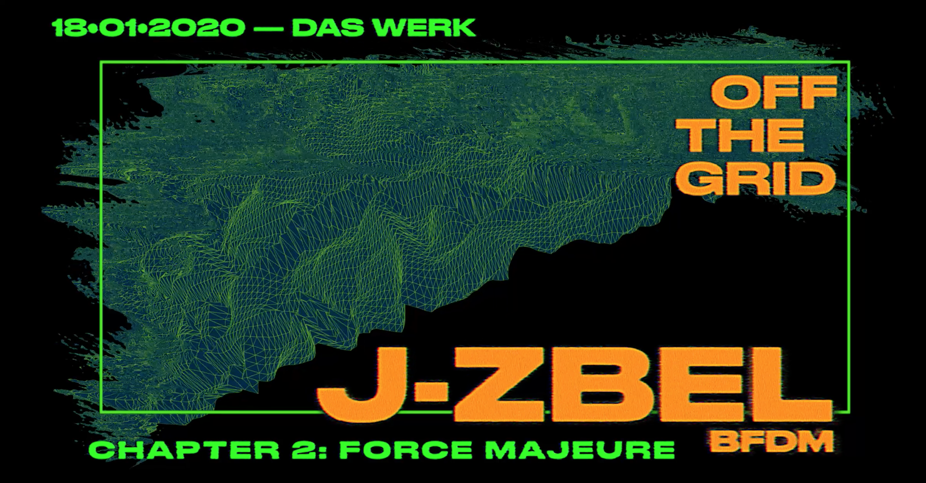 OFF THE GRID - Chapter 2: Force Majeure w/ J-ZBEL am 18. January 2020 @ dasWerk.