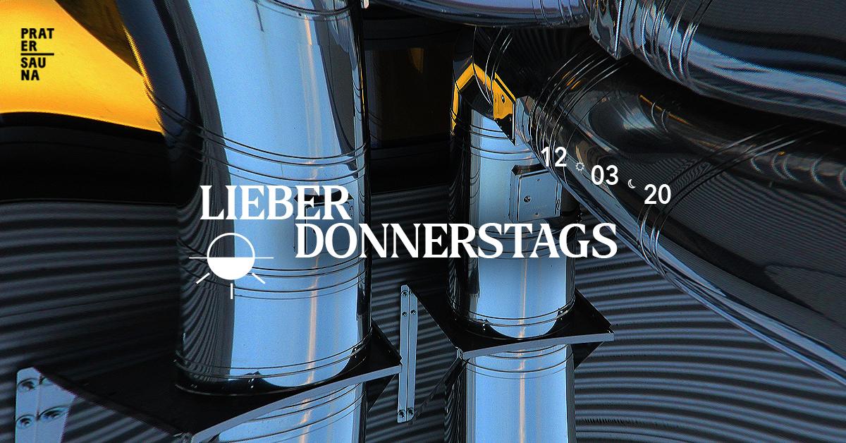 Lieber Donnerstags Opening am 12. March 2020 @ Pratersauna.