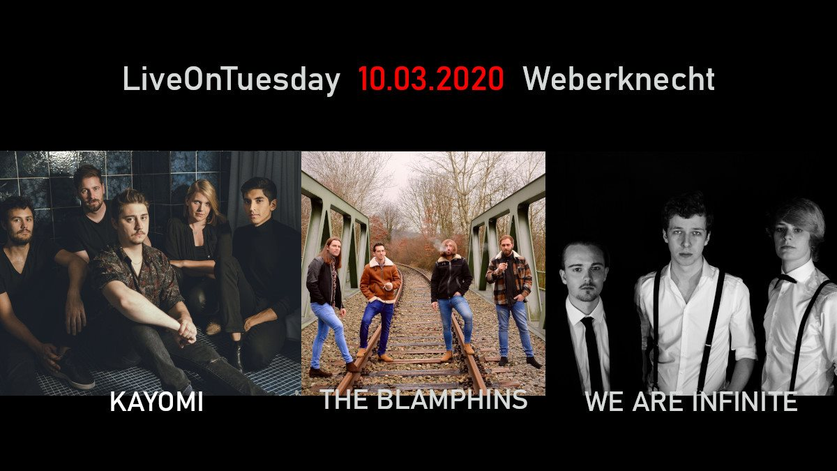 Live On Tuesday: Kayomi • The Blamphins • We Are Infinite am 10. March 2020 @ Weberknecht.