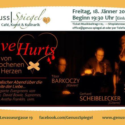 GenussSpiegel präsentiert: LOVE HURTS - Lieder von gebrochenen Herzen