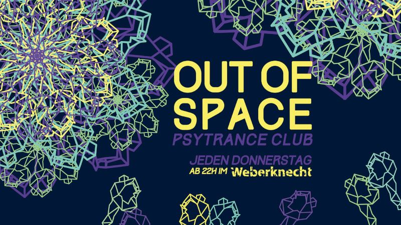 OUT of SPACE Psytrance Club ~ 13.2. am 13. February 2020 @ Weberknecht.