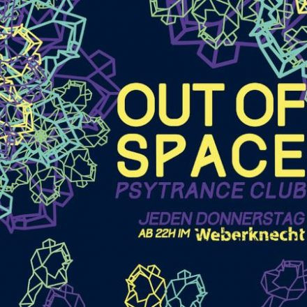 OUT of SPACE Psytrance Club ~ 20.02.