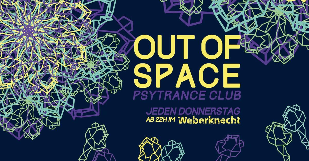 OUT of SPACE Psytrance Club ~ 27.2. am 27. February 2020 @ Weberknecht.