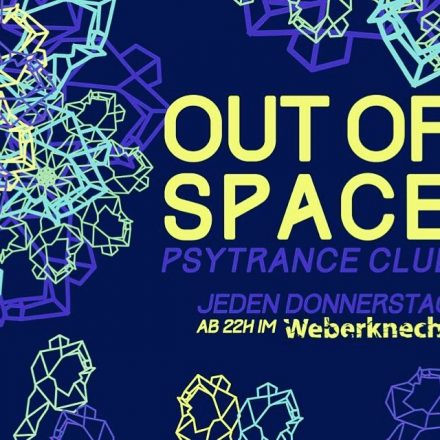 OUT of SPACE Psytrance Club ~ 19.3.