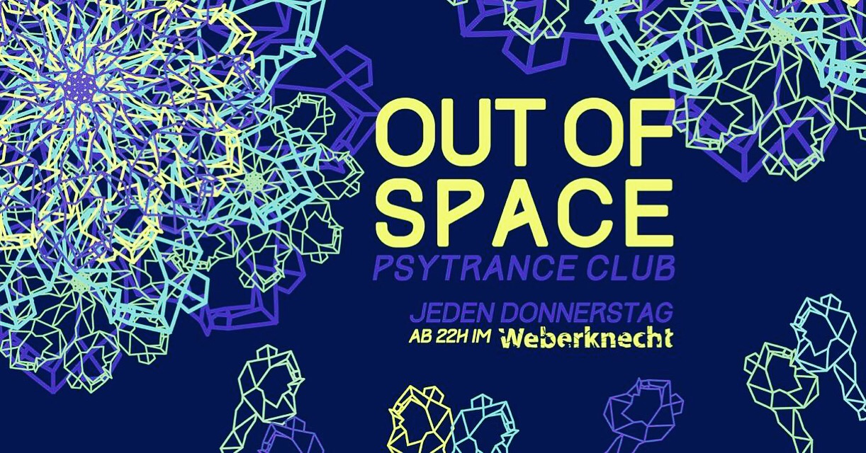OUT of SPACE Psytrance Club ~ 19.3. am 19. March 2020 @ Weberknecht.