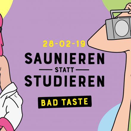 Saunieren statt Studieren - Bad Taste Special
